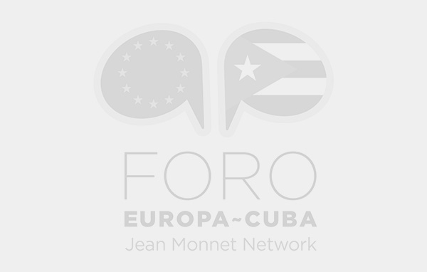 The EU-CUBA Political Dialogue and Cooperation Agreement - Foro Europa-Cuba | Jean Monnet Network